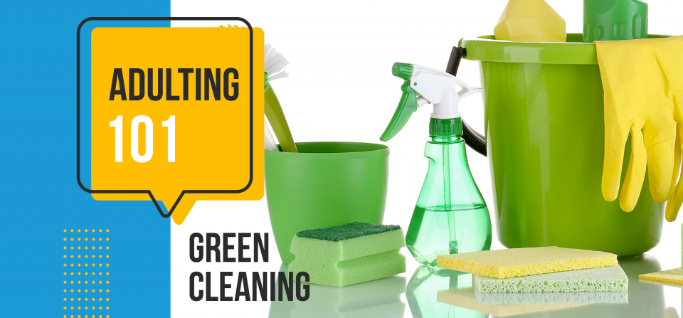 Adulting 101: Green Cleaning