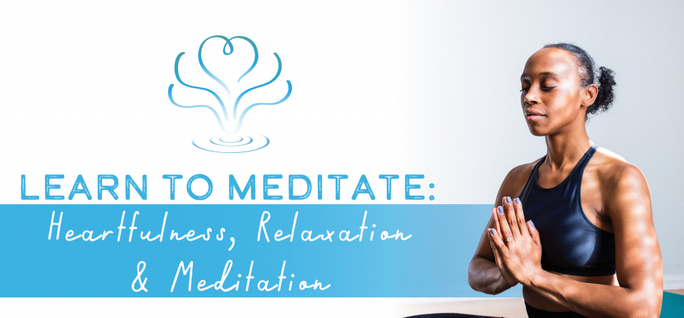 Learn to Meditate: Heartfulness, Relaxation & Meditation