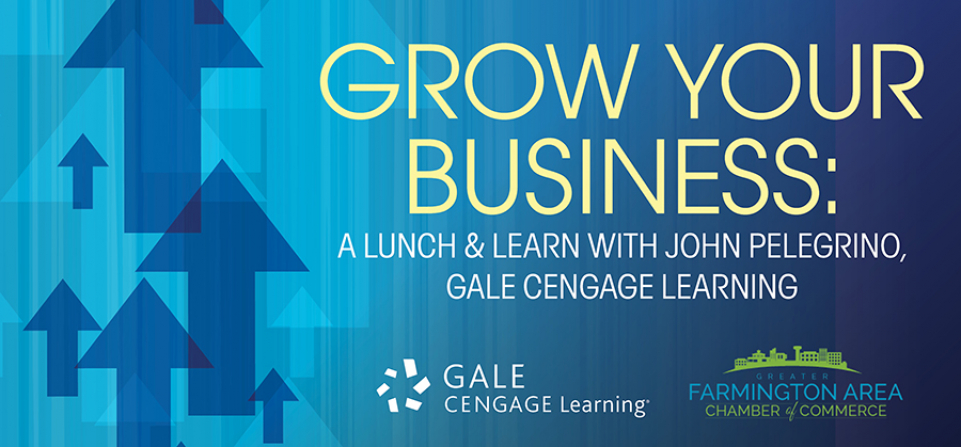 Grow Your Business: A Lunch & Learn with John Pelegrino, Gale Cengage Learning