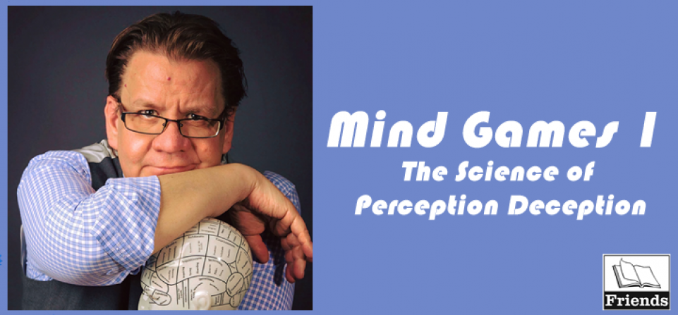 Mind Games: The Science of Perception and Deception