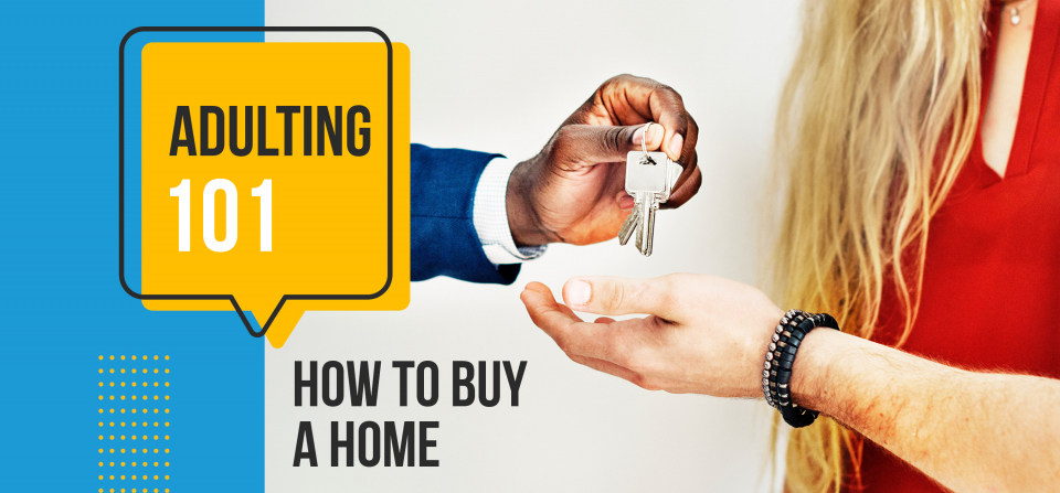 Adulting 101: How to Buy a Home