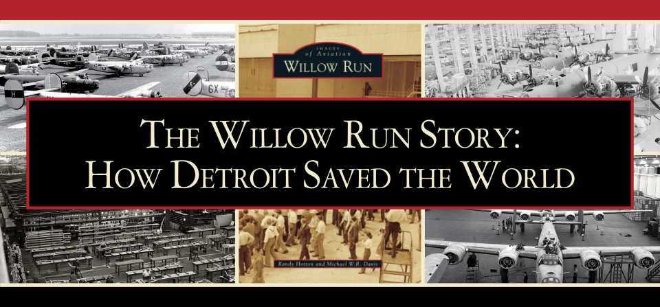 The Willow Run Story: How Detroit Saved the World
