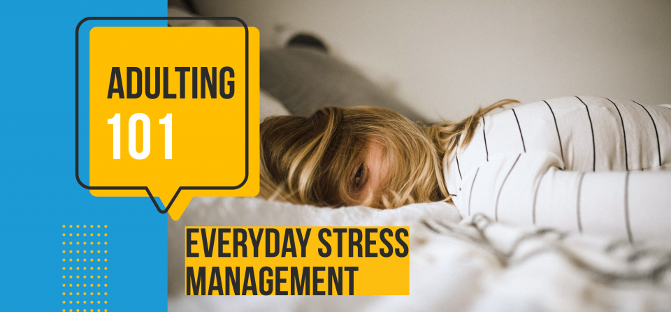 Adulting 101: Everyday Stress Management