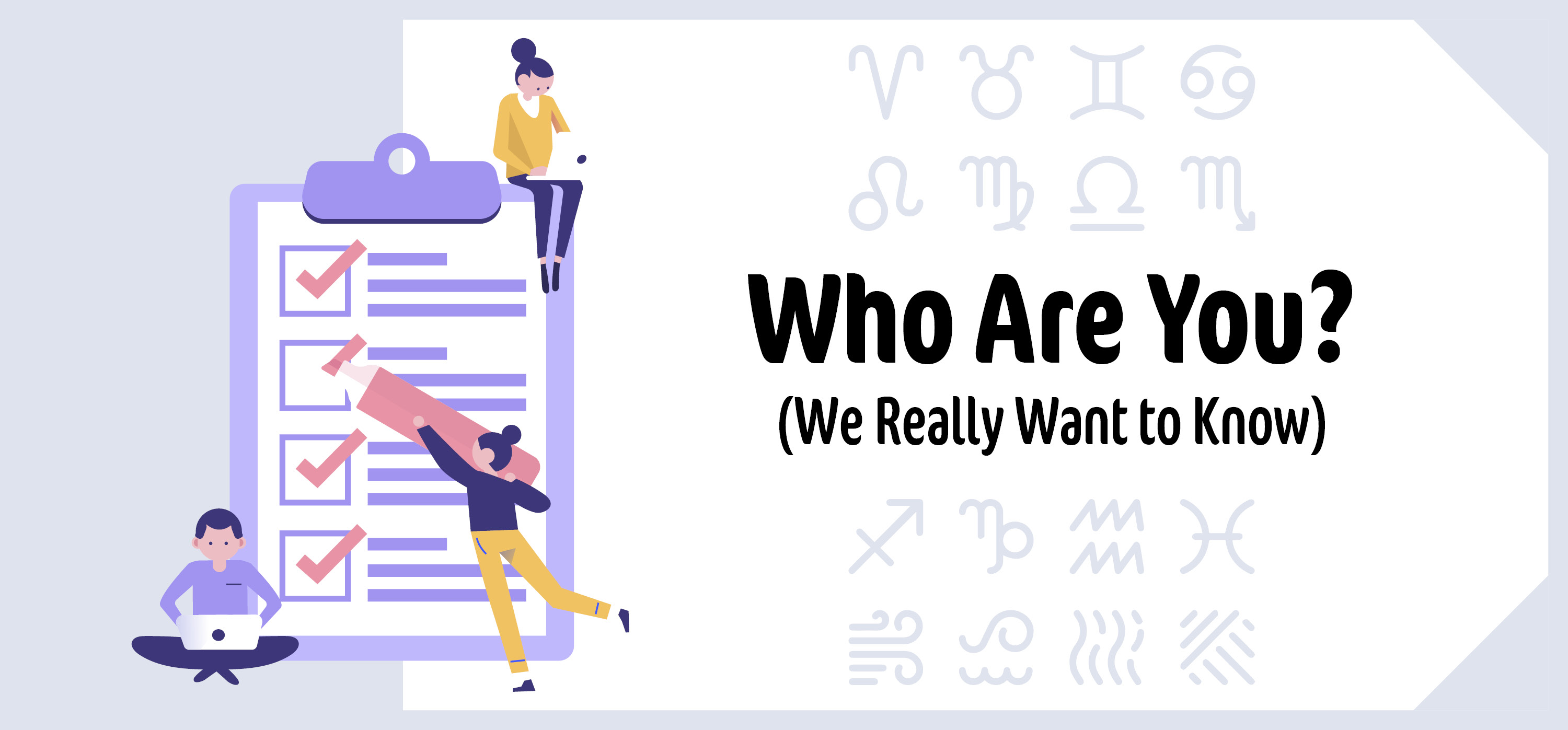 Who Are You? (We Really Want to Know)