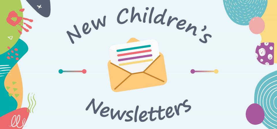 New Children's Newsletters