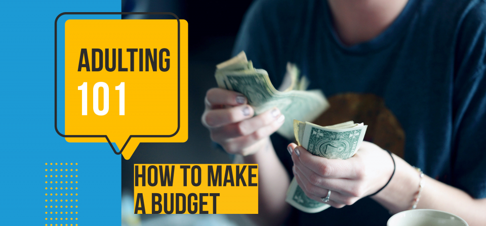 Adulting 101: How to Make a Budget