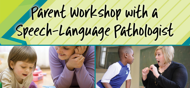 Parent Workshop with a Speech-Language Pathologist
