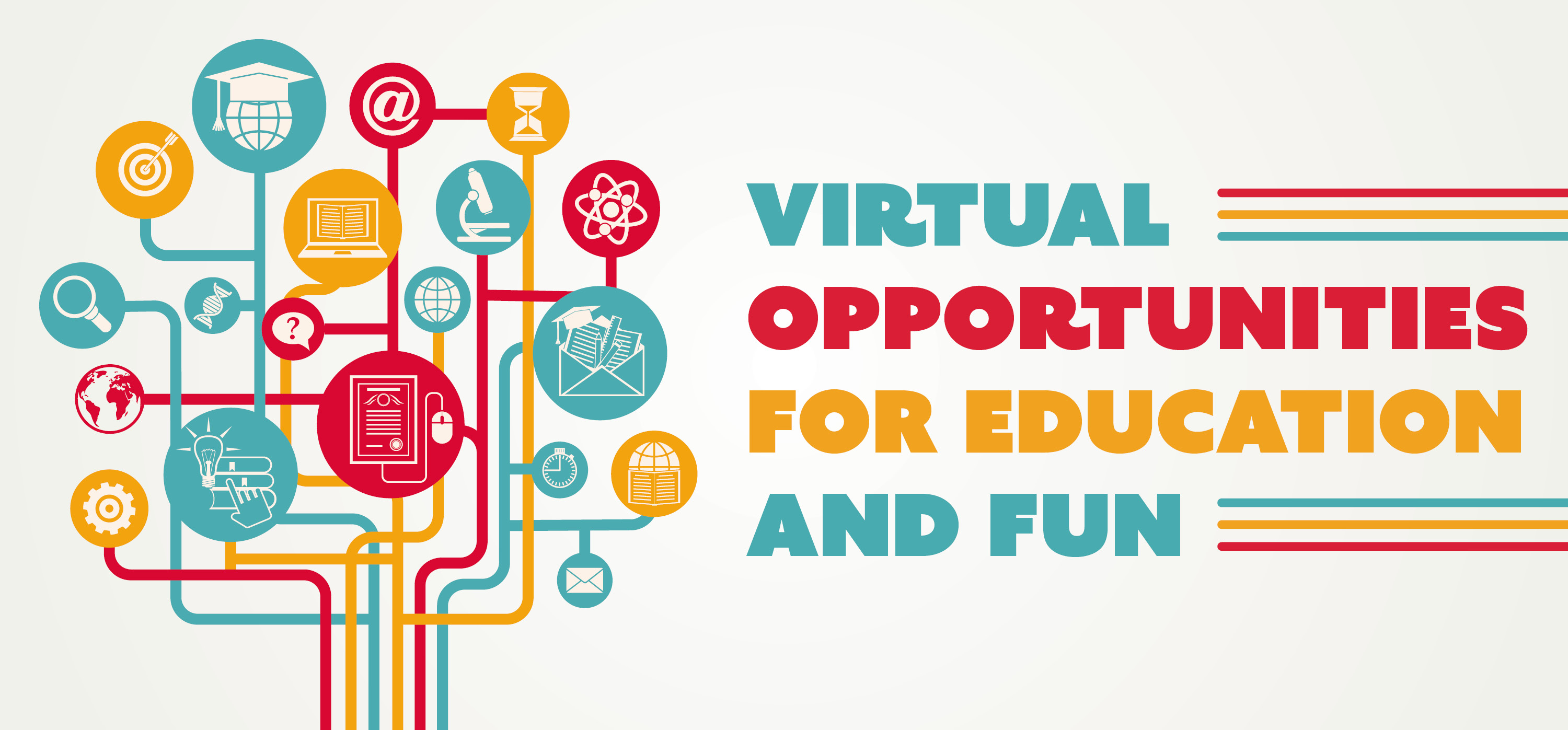 Virtual Opportunities for Education and Fun